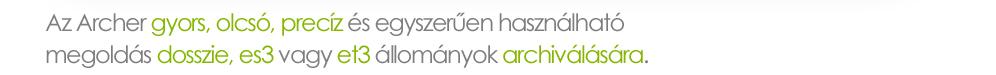 A NetLock Archer a legjobb választás, ha az elektronikus cégeljárásban létrejövő állományok, dossziék archiválását önmaga szeretné végezni.